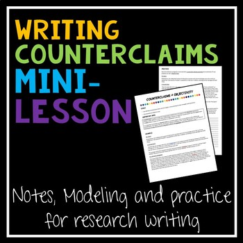 Counterclaim Mini Lesson for Research Writing