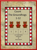 Counting Groundhogs 1-12 Cut and Paste Worksheets
