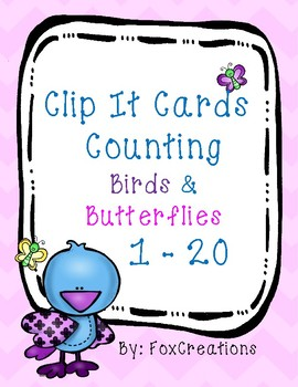 Counting 1- 20 Clip It Cards ~ Birds & Butterflies ~ Easy Prep