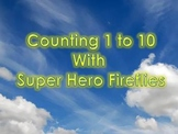 Counting 1 to 10 with Super Hero Fireflies