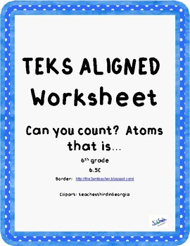 Counting Atoms:  (TEKS 6.5C)