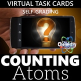 Counting Atoms Virtual Task Cards (Distance Learning & Sel