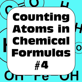 Counting Atoms in Chemical Formulas: Supplementary Practice #4