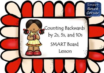 Counting Backwards by 2s 5s and 10s SMART Board Lesson