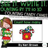 Counting Candy Canes - Counting by 1's to 10 See it Write it