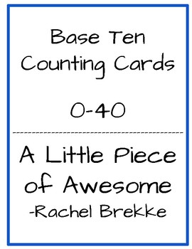 Counting Cards 0-40 Base Ten Blocks
