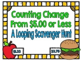 Counting Change From $5.00 or Less-A Looping Scavenger Hunt