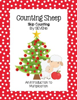 Counting Christmas Sheep - Skip Counting by SEVENs (An Intro to Multiplication)