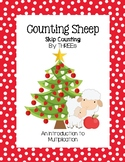Counting Christmas Sheep - Skip Counting by THREEs (An Intro to Multiplication)