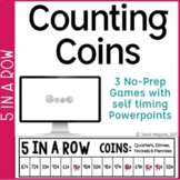 Counting Coins 5 in a Row: 3 No Prep Games & Powerpoints