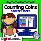 Counting Coins Grocery Store Activity for Google Classroom Distance Learning