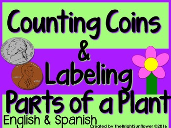 Counting Coins & Labeling Parts of a Plant in English & Spanish!