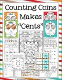 """Counting Coins Make """"Cents"""" Math Pack (Games, Centers, Worksheets)"""