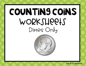 Counting Coins Worksheets: Dimes Only