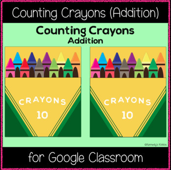 Counting Crayons: Addition (Great for Google Classroom)
