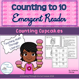 Counting Cupcakes  to 10 Emergent Reader