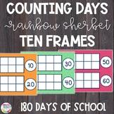 Counting Days of School | Ten Frames | Rainbow Sherbet Theme