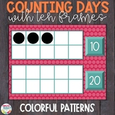 Counting Days of School | Ten Frames | Colorful Patterns Theme