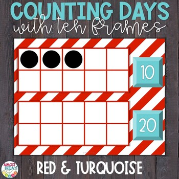 Counting Days of School with Ten Frames Red & Turquoise by Almost Friday