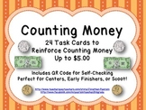 Counting Dollars and Coins (Up to $5.00) - 24 Task Cards With QR Codes