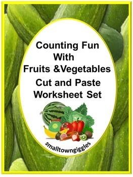 Counting Fruits and Vegetables Cut and Paste Worksheets fo