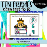Counting Giraffe Ten Frames to 10   Seesaw Activity