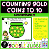 Counting Gold Coins to 10 St. Patrick's Day Google Slides