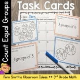 3rd Grade Go Math 3.1 Counting Groups Task Cards - Counting Equal Groups