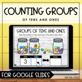 Counting Groups of Tens and Ones for Google Slides