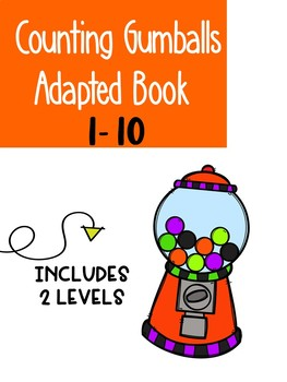Counting Gumballs 1-10 Adapted Book