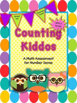 Counting Kiddos: A Performance-Based, Number Sense Assessment for Common Core