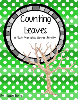 Counting Leaves: A Math Workshop Center Activity