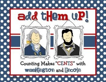 """Counting Makes """"CENTS"""" with Abraham Lincoln and George Washington"""