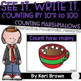 Counting Marshmallows - Counting by 10's to 100 See it Write it