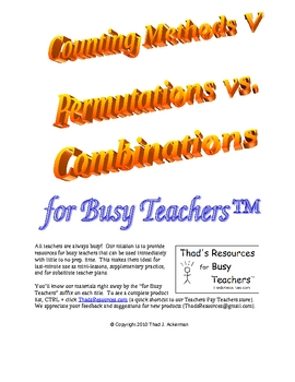 Counting Methods V - Permutations vs. Combinations for Busy Teachers