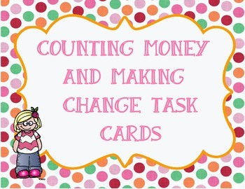 Counting Money, Comparing Money, and Making Change Task Cards
