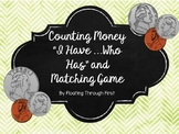 "Counting Money ""I Have, Who Has"" and Matching Game"