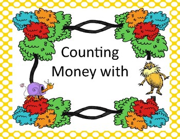 Counting Money With The Lorax