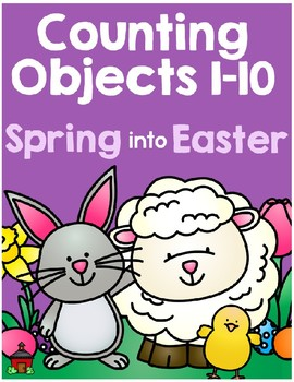 Counting Objects 1-10 Spring into Easter Worksheets