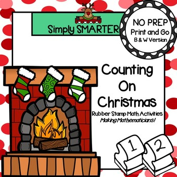 Counting On Christmas:  NO PREP Christmas Math Rubber Stamping Activities