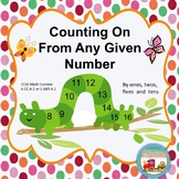 Counting On From Any Given Number by 1's, 2's, 5's, 10's