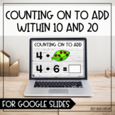 Counting On to Add Within 10 and 20 for Google Slides - Distance Learning
