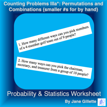 Counting Problems IIIa*: Permutations and Combinations (smaller #s for by hand)