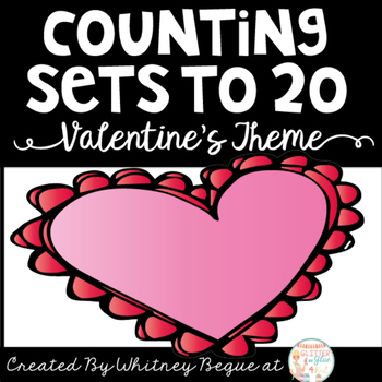 Counting Sets to 20: Valentine's Day Theme