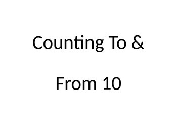 Counting To and From 10 (count to 10, forwards and backwards)