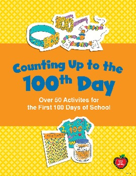 Counting Up to the 100th Day: 50+ Activities for the First 100 Days of School