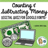 Counting and Subtracting Money Digital Quiz for Google Forms®