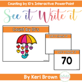 Counting by 10's Interactive PowerPoint - See it Write it