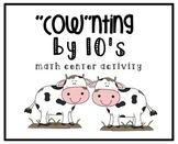 Counting by 10's [Cow] Math Center Activity