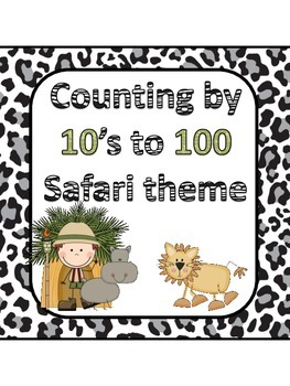 Counting by 10's to 100 ~ Safari theme